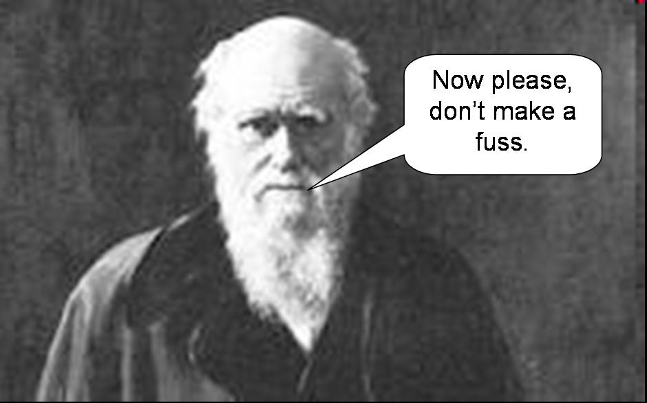 Charles Darwin delayed publication of his revolutionary theory for fear of the outrage it would cause.  Such a thoughful man.  If he'd only known.